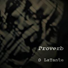 Proverb - D LaTante