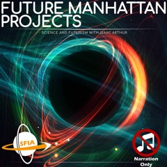 Future Manhattan Projects (Narration Only)