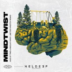 Axis Of Time & Nikolay Kirov - Mindtwist(Metodi Hristov Remix)