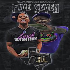 Five Seven Ft LilCj Kasino