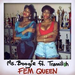 FEM QUEEN - MS.BOOGIE Ft TRANNILISH