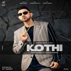 Kothi (Full Song) Gippy Grewal Gurlez Akhtar Mani Longia