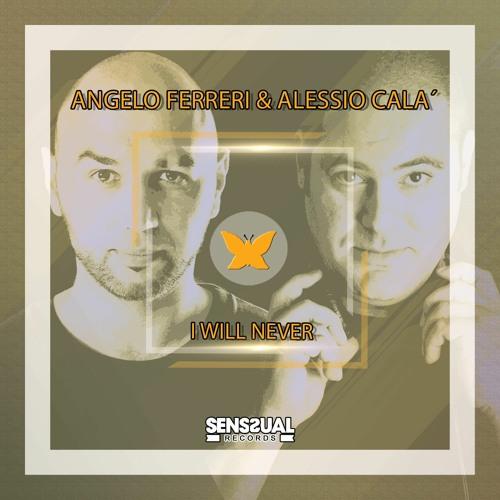 Angelo Ferreri & Alessio Cala' - I Will Never (Original Mix)