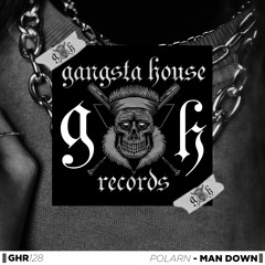 POLARN - Man Down (Original Mix) [GANGSTA HOUSE RECORDS]