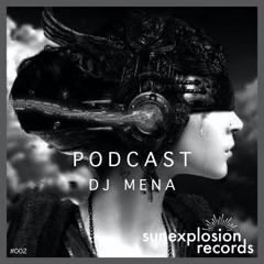 Sunexplosion Podcast #02 - DJ Mena (Melodic Techno/Progressive House DJ Mix)