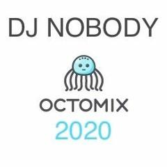 DJ NOBODY present OCTOMIX 2020