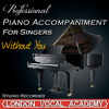 Without You ('My Fair Lady' Piano Accompaniment) [Professional Karaoke Backing Track]