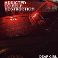 Addiction To Self Destruction