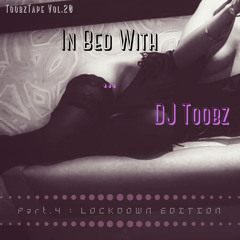 In Bed with...DJ Toobz (Part.4 : Lockdown Edition)