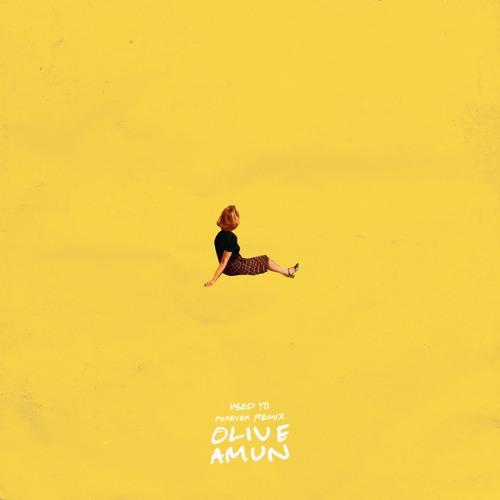 Olive Amun - Used To (førever Remix) Image