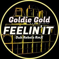Goldie Gold – Feelin' It (Dub.Rebels RmX)