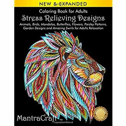 PDF] DOWNLOAD READ Coloring Book For Adults: Stress Relieving Designs:  Animals, Birds, Mandalas, B By Leonora Distefano