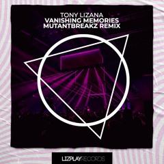 [LPR046R2] Tony Lizana - Vanishing Memories (Mutantbreakz Remix) (LIZPLAY RECORDS)