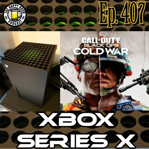 Episode 407 - Xbox Series X & COD Black Ops Cold War