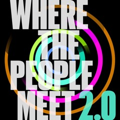 Where the People Meet 2.0