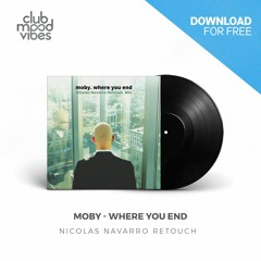 FREE DOWNLOAD: Moby - Where You End (Nicolas Navarro Retouch) [CMVF096]