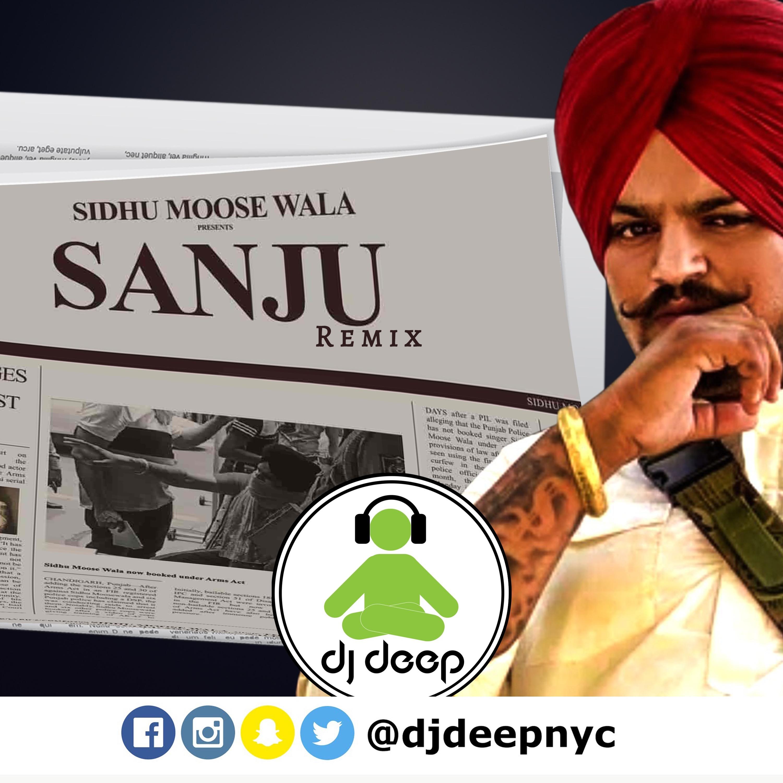 Sanju (Still Sidhu Remix DJDeepNYC) - Sidhu Moose Wala   Latest Punjabi Song   2020