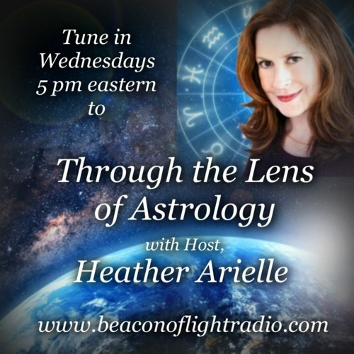 Through The Lens of Astrology with Heather Arielle