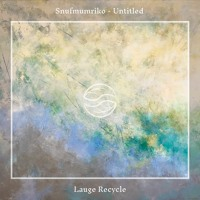 Snufmumriko - Untitled (Lauge Recycle)