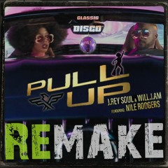 WILL.I.AM & J.REY SOUL - Pull Up (Classic Disco ReMake By Felix) ⭐️DOWNLOAD⭐️
