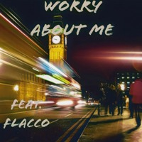 Shay T - Worry About Me (Feat. FLACCO)