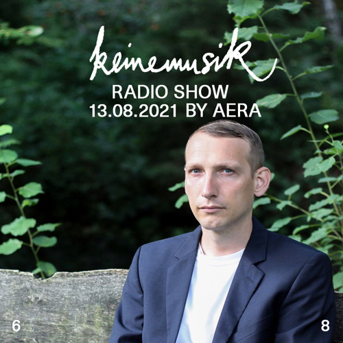 Keinemusik Radio Show by Aera 13.08.2021