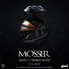 Shayea - Mosser (FT. Mehrad Hidden)