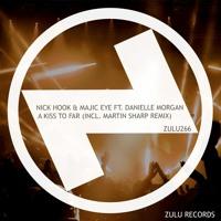 NICK HOOK & MAJIC EYE feat. Danielle Morgan - 'A Kiss Too Far' - Edit
