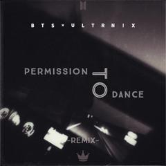 BTS - Permission To Dance (Ultrnix remix)