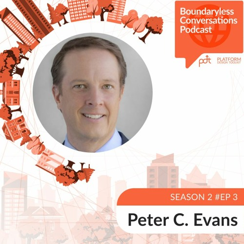 S2 Ep. 3 Peter C. Evans – Platform Talent: Jobs & Skills for the Age of Networks