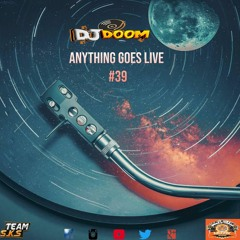 Anything Goes Live #39 [Mashup Edition]