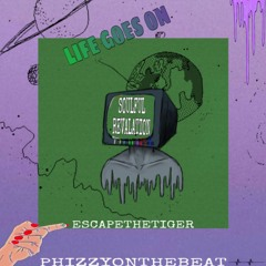 Life Goes On - phizzyonthabeat