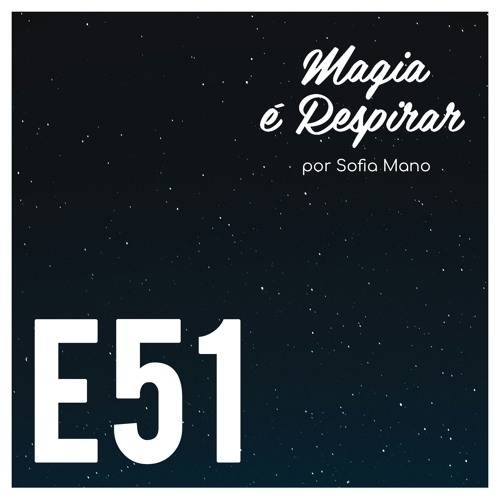 E51 Relaxamento profundo em fase de Mercúrio retrógrado (começa ao min 9:38)