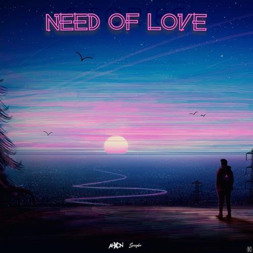 AhXon & Spagbo - Need Of Love