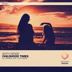 SixthSense - Childhood Times (Lesh Remix)