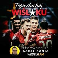 Tego Słuchaj Wiślaku #115 - Kania, Krupa, Wojtowicz