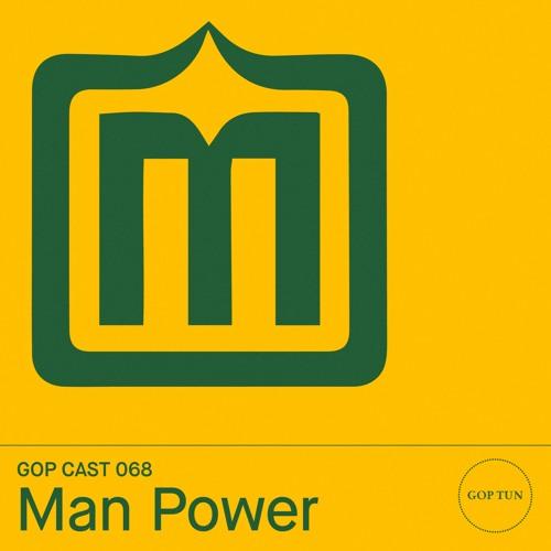 Gop Cast 068 - Man Power