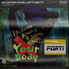 Valentino Khan x Nitti Gritti - Your Body (Forti Remix)