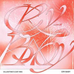 Cry-Baby (Valentine's Day Mix)