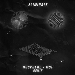 Eliminate - You're Gonna Love Me (Nosphere x MSF Remix)