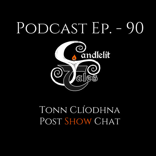 Episode 90 - Tonn Cliodhna - Post Show Chats