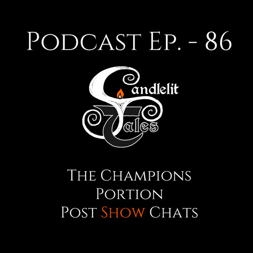 Episode 86 -  The Champions Portion - Post Show Chats Live Stream