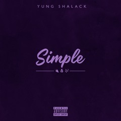 Yung Shalack - Simple (Official Audio) Prod. King Tymin