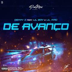 DE AVANÇO - (feat Lil Boy & Lil Mac)