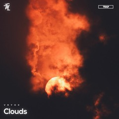 Veyox - Clouds (TrapMusicXD Free Release)