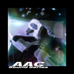AAC Sound Series Mix #17: Embaci