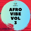 Download Afro Vibe Volume 3 Mp3