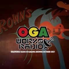 OGAWORKS RADIO in KAGAWA BROWN'S OCTOBER 2021