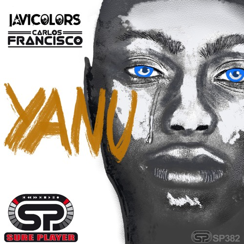 Javi Colors & Carlos Francisco - YANU (Original Mix)