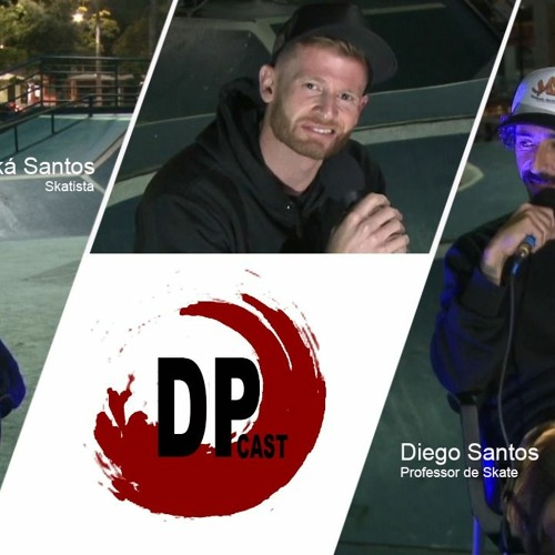#DPcast08 com Diego e Kaiã